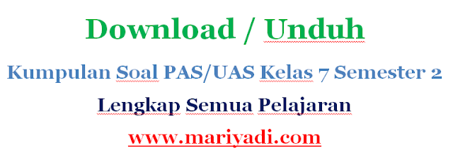 Download Soal UAS Bahasa Indonesia Kelas 7 Semester 1 Kurikulum 2013