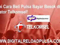 Begini Cara Beli Pulsa Bayar Besok di Operator Telkomsel!