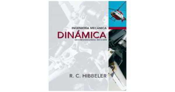 Ingeniería Mecánica: Dinámica, 12va Edición – Russel. C. Hibbeler
