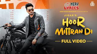 Hoor Mittra Di Lyrics By Jigar