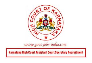 Karnataka High Court Assistant Court Secretary Recruitment 2020