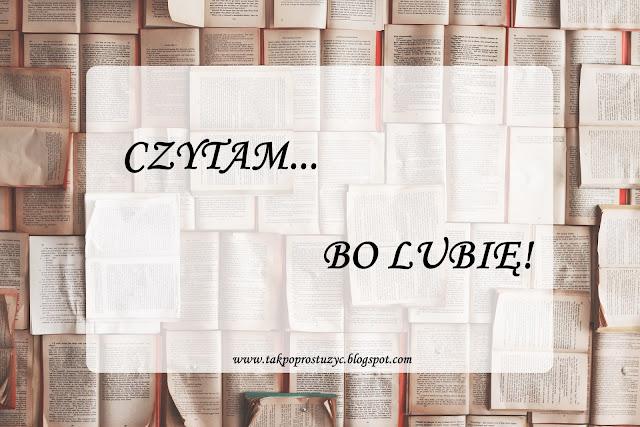 czytam bo lubię lista książek takpoprostuzyc blog