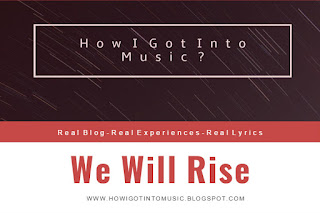 HOW I GOT INTO MUSIC We Will Rise By George Hentu
