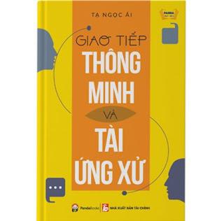 Giao Tiếp Thông Minh Và Tài Ứng Xử (Tái Bản) ebook PDF EPUB AWZ3 PRC MOBI