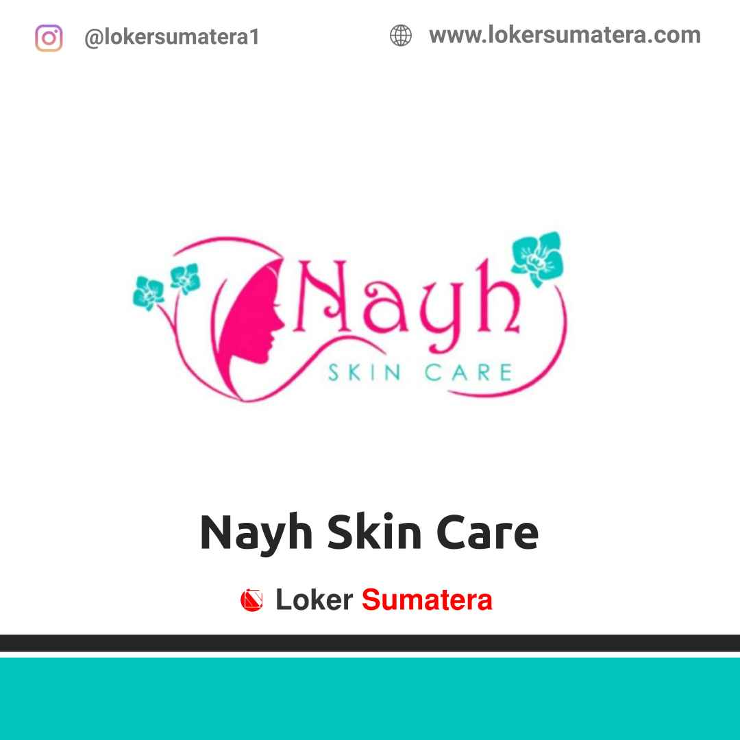 Lowongan Kerja Bengkulu: Klinik Nayh Skin Care Maret 2021