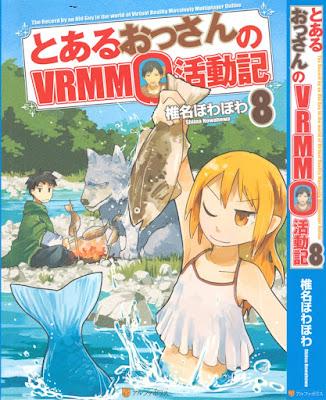[Novel] とあるおっさんのVRMMO活動記 第01-09巻 [To Aru Ossan no VRMMO Katsudoki Vol 01-09] Raw Download