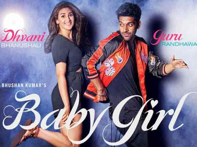 Baby girl punjabi love song lyrics, Sung by Guru Randhawa and Dhavni Bhanushali