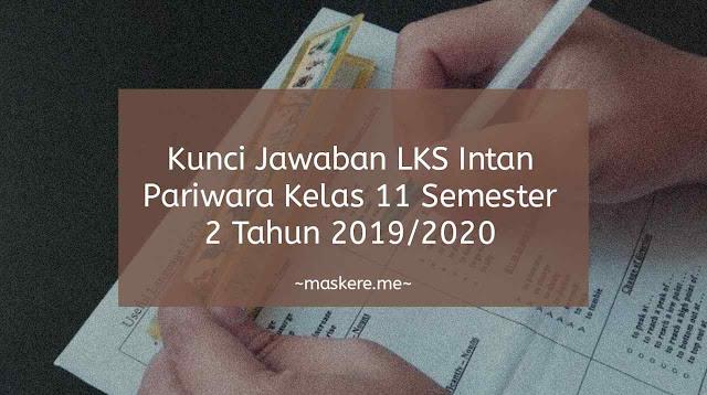 Kunci Jawaban LKS Intan Pariwara Kurikulum 2013 Kelas 11 Semester 2 Tahun 2019/2020