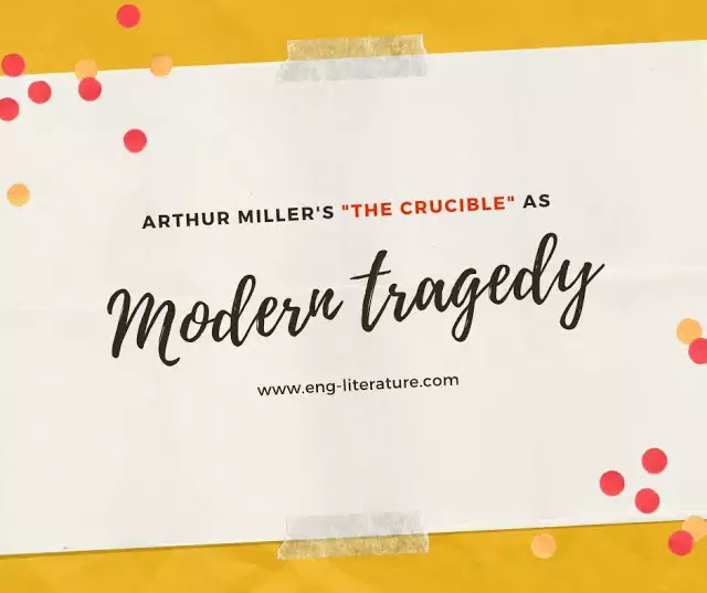 "Would you consider Arthur Miller's, ""The Crucible"" as a Modern Tragedy?"
