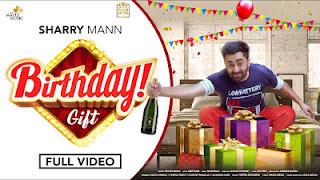 Birthday Gift Song Lyrics by Sharry Mann | Mistabaaz | Latest Punjabi Songs 2020