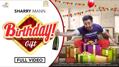 Birthday Gift - Lyrics by Sharry Mann & Mistabaaz - Latest Punjabi Songs 2020