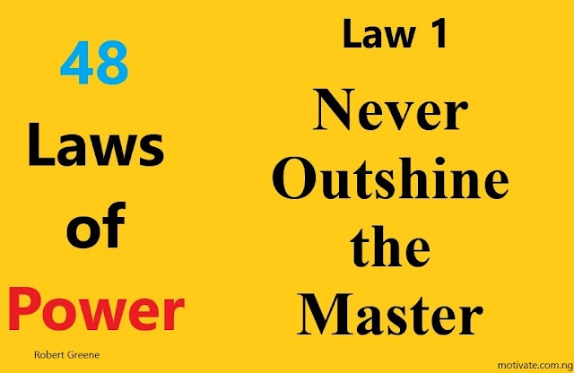 Law 1: Never Outshine the Master