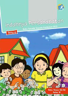 Buku Siswa Kelas 3-III Tema 6 (Indahnya Persahabatan) Kurikulum 2013 Revisi