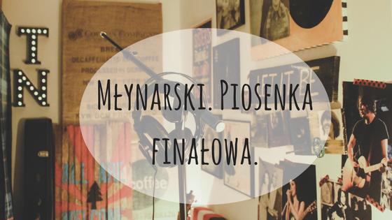 młynarski. piosenka finałowa, muzyka polska
