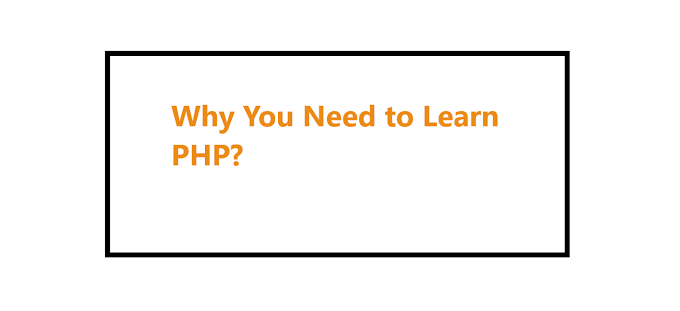 Why You Need to Learn PHP?