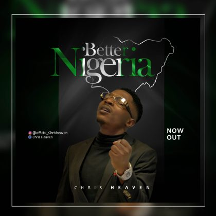 Audio: Chris Heaven – Better Nigeria
