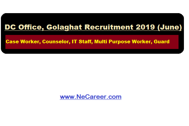 DC Office, Golaghat Recruitment 2019 (June)