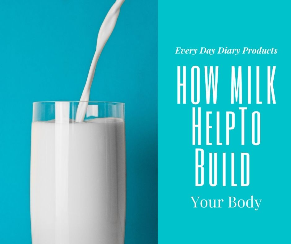 How Milk Help To Build Your Body