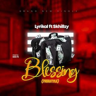 LYRIKAL FT SKHILLZY - BLESSING