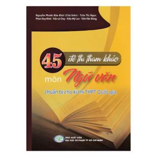 45 Đề Thi Tham Khảo Môn Ngữ Văn Chuẩn Bị Cho Kì Thi THPT Quốc Gia ebook PDF-EPUB-AWZ3-PRC-MOBI