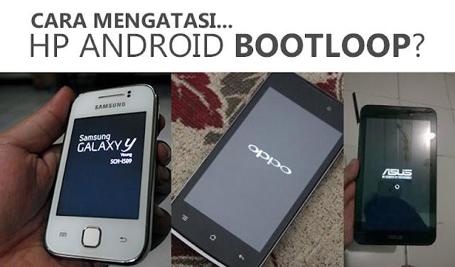 Cara Mengatasi Bootloop Pada Hp Android Paling Ampuh