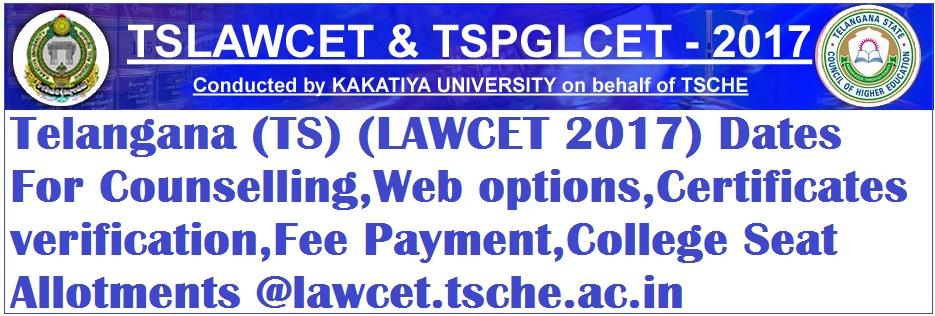 Telangana (TS) PGL CET2017(LAWCET 2017) Schedule/Dates For Web Counselling,Web options,Certificates verification,Fee  Payment,College Seat Allotments @lawcet.tsche.ac.in.Merit List of TS LAWCET,TS LAWCET Counselling Round,Counselling Date of TS LAWCET,Counselling of TSLAWCET,Seat Allotment of TS LAWCET 2017.ts lawcet counselling 2017.TS LAWCET 2017 Counselling Process.Telangana State Law Common Entrance Test (TS LAWCET).TS LAWCET Counselling Schedule 2017.TS LAWCET 2017 Counselling @ lawcet.tsche.ac.in,Telangana LAWCET Counselling Dates 2017 – TS PGLCET Important dates,TSLAWCET Counselling Schedule 2017 – Tentative Dates,Required Certificates for TS PGLCET Certificate Verification 2017,Fee Structure of Telangana LAWCET 2017 Counselling,TS LAWCET 2017 Counselling Venues/Helpline Centres,lawcet.tsche.ac.in TSLAWCET 2017 Counselling Process.
