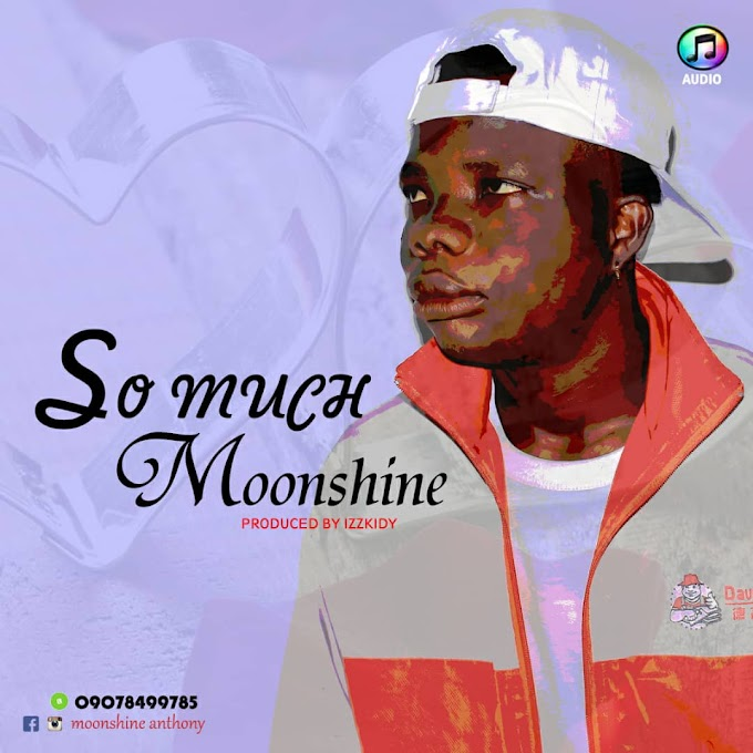 AUDIO: MoonShine _ So Much (Prod By Izzkidy Light Ent Studio)