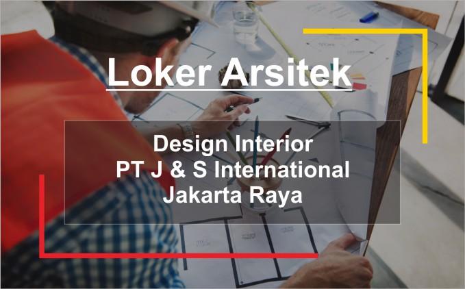 lowongan kerja arsitek Design Interior Jakarta