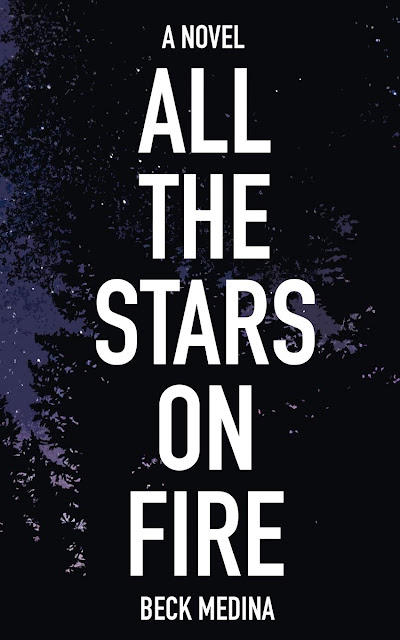 All the Stars on Fire by Beck Medina