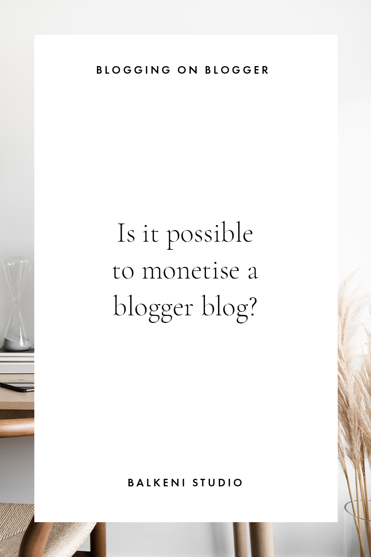can you monetise a blogger blog?