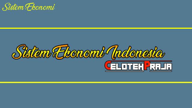 Sistem Ekonomi Indonesia, Warisan Kolonial, Era, Reformasi dan Agendanya