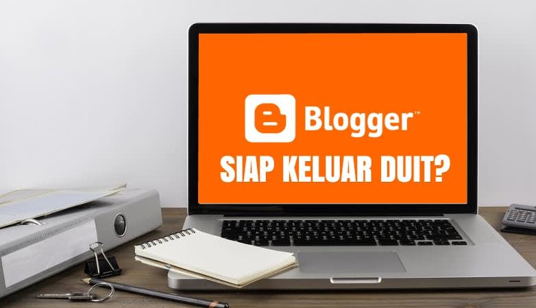 Estimasi Perkiraan Biaya Membuat Blog di Blogger.com