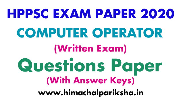 HPPSC Computer Operator Exam 2020 | Question Paper | Answer Key | Himachal Pariksha