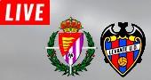 Valladolid - Levante LIVE STREAM streaming
