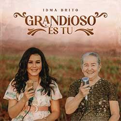 Baixar Música Gospel Grandioso És Tu (How Great Thou Art) - Idma Brito Mp3