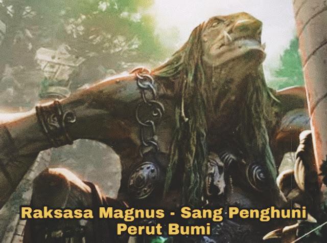 Legenda Si Magnus – Sang Raksasa Penghuni Perut Bumi