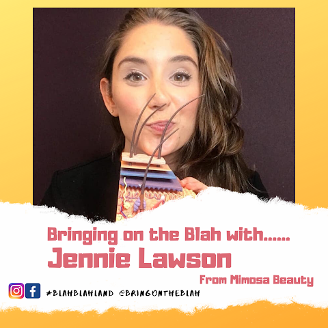 Blah with......Jennie Lawson from Mimosa Beauty   Blah Blah Land Podcast S1 E03