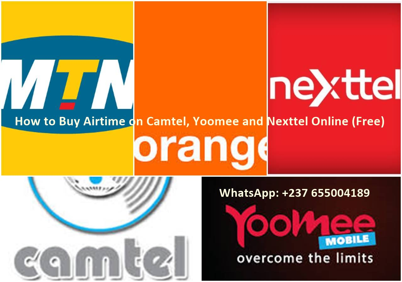 How to Buy Airtime on Camtel, Yoomee,Nexttel, Mtn and Orange Online (Free)