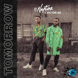 [Music] DJ Neptune X Victor Ad - Tomorrow
