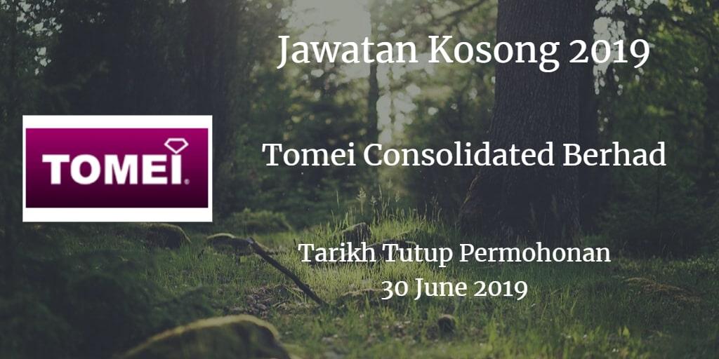 Jawatan Kosong Tomei Consolidated Berhad 30 June 2019