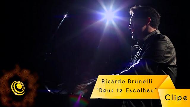 """Ricardo Brunelli lança mais um clipe: """"Deus Te Escolheu"""""""