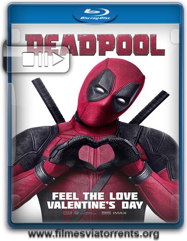 Deadpool Torrent - BluRay 1080p Dual Áudio 5.1 (2016)