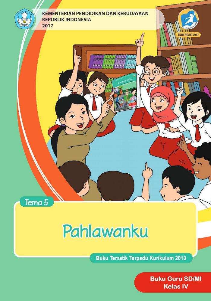 Buku Guru Tematik SD Kelas IV Tema 5 Pahlawanku