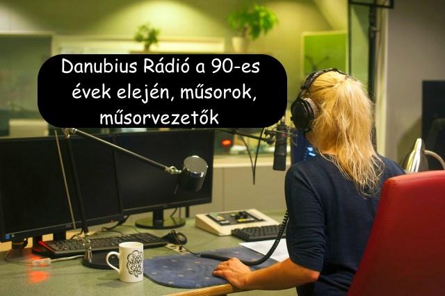Danubius Rádió a 90-es évek elején, műsorvezetők, műsorok