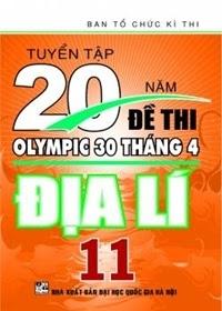 Tuyển Tập 20 Năm Đề Thi Olympic Địa Lí Lớp 11 - Nhiều Tác Giả