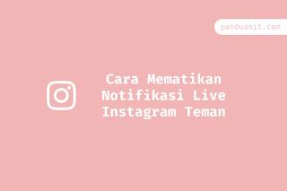 Cara Mematikan Notifikasi Live Instagram Teman
