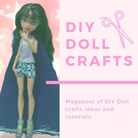 Doll DIY's MEGAPOST – 4 Brand New DIY's and a HUGE List of Past DIY's for Dolls of all Kinds!