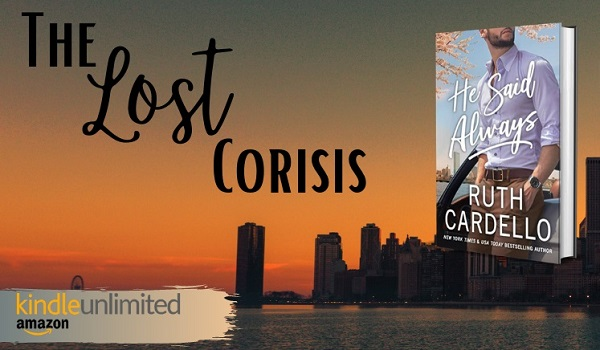 The Lost Corisis. He Said Always by Ruth Cardello.