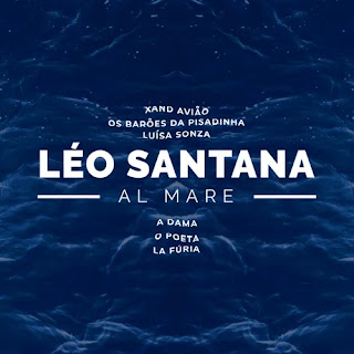 Léo Santana - Al Mare - Verão - 2021 - Part. Xand Avião, Os Barões da Pisadinha