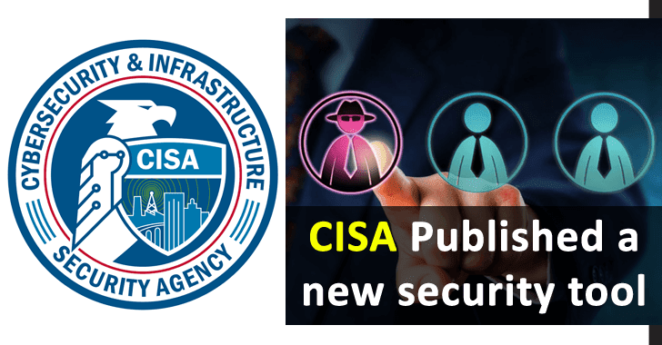 CISA Published a New Tool to Help Organizations Protect Against Threats & Assessing Vulnerability